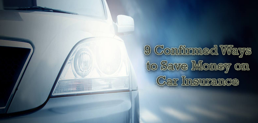 9 Confirmed Ways to Save Money on Car Insurance