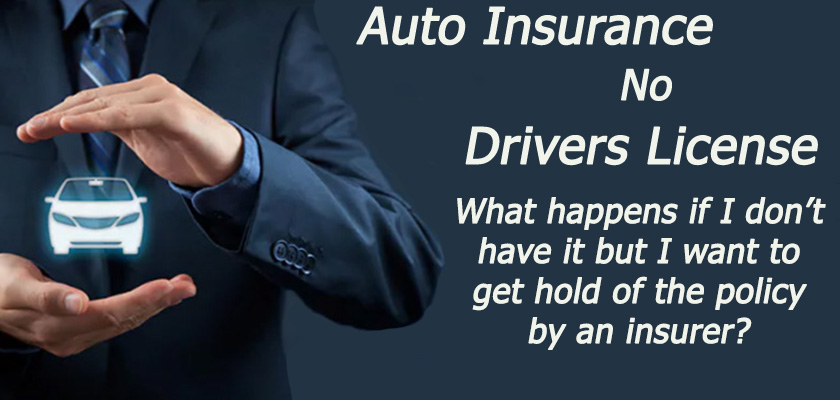 Can I Get Insurance Without a License? - Carinsurancequotestexas.us