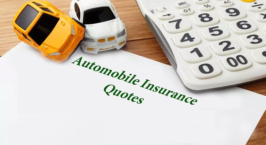 Automobile Insurance Quotes And Their Importance